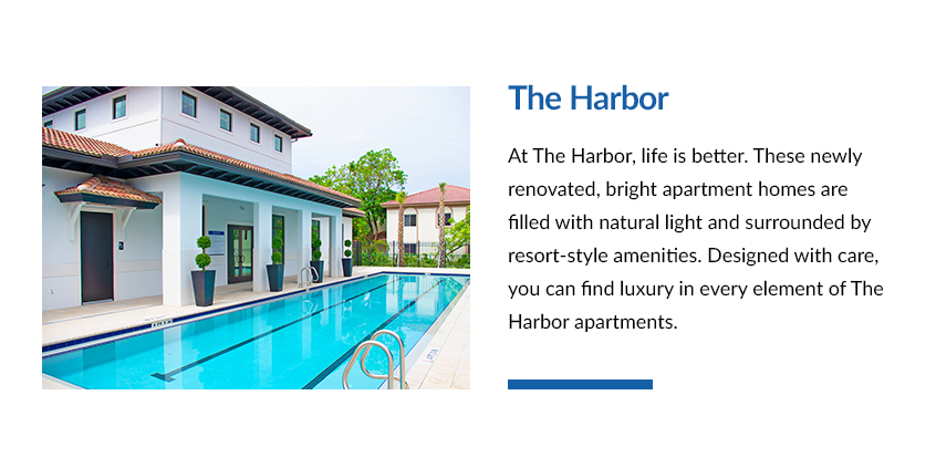 At The Harbor, life is better. These newly renovated, bright apartment homes are filled with natural light and surrounded by resort-style amenities. Designed with care, you can find luxury in every element of The Harbor apartments.